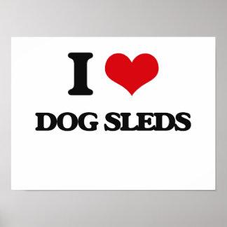 I love Dog Sleds Poster