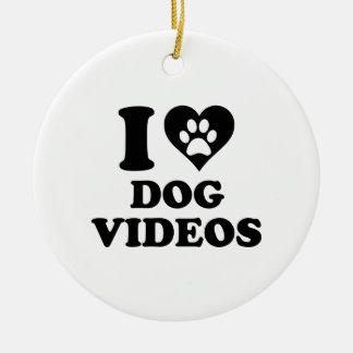 I Love Dog Videos Ceramic Ornament