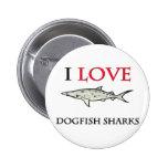 I Love Dogfish Sharks Pin