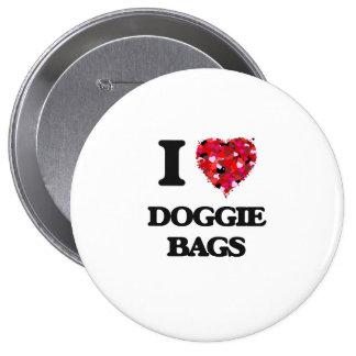 I love Doggie Bags 4 Inch Round Button