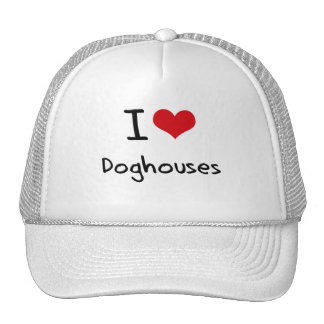 I Love Doghouses Hats