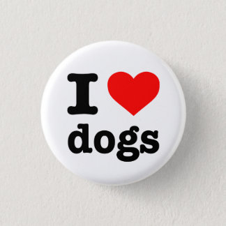 """I LOVE DOGS"" BUTTON"