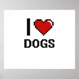 I love Dogs Digital Design Poster