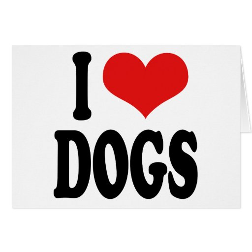 I Love Dogs Greeting Cards