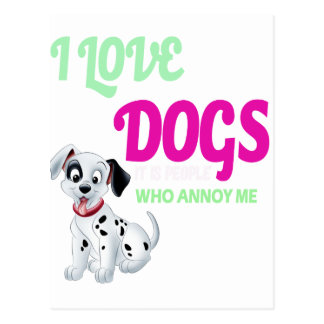 i love dogs it is people who annoys me postcard