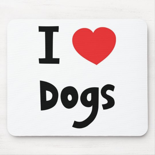 I love Dogs Mouse Pad