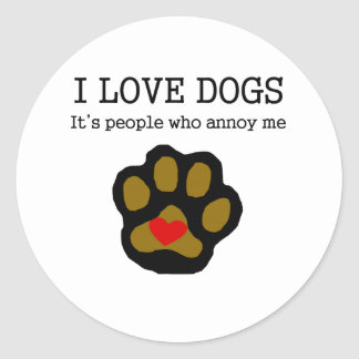 I Love Dogs People Annoy Me Classic Round Sticker
