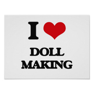 I Love Doll Making Posters