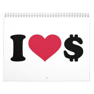 I love Dollar money Calendar