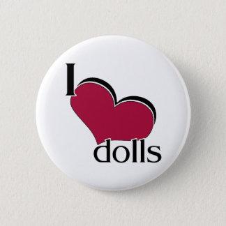 I Love Dolls Pinback Button