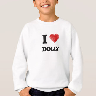 I love Dolly Sweatshirt
