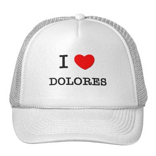 I Love Dolores Trucker Hat