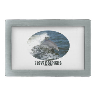 I Love Dolphins (Bottlenose Dolphin Breaching) Belt Buckle