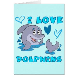 I Love Dolphins Card