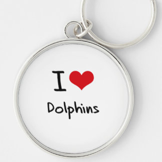 I Love Dolphins Key Chains