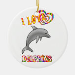 I Love Dolphins Ornaments