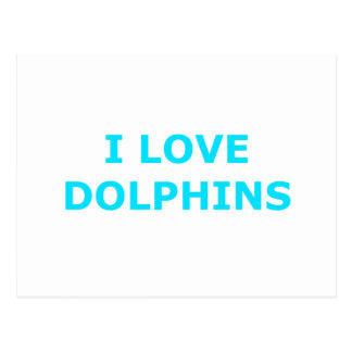 I LOVE DOLPHINS POSTCARD