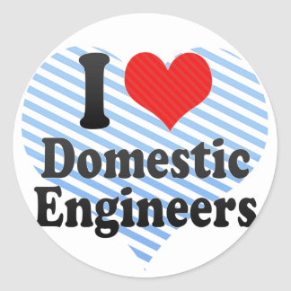 I Love Domestic Engineers Round Sticker