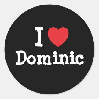 I love Dominic heart custom personalized Classic Round Sticker