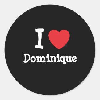 I love Dominique heart T-Shirt Sticker