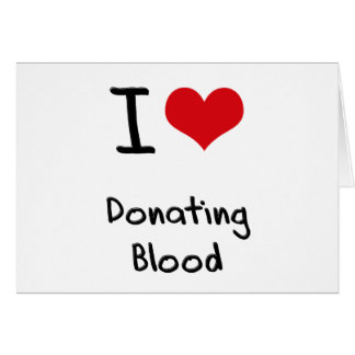 I Love Donating Blood Greeting Card
