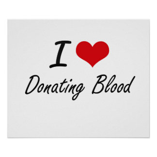 I love Donating Blood Poster