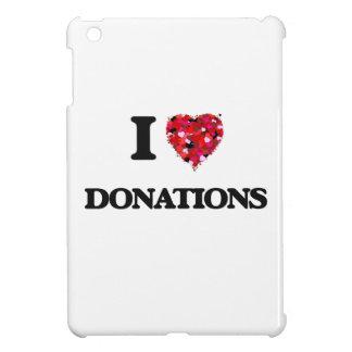 I love Donations Cover For The iPad Mini