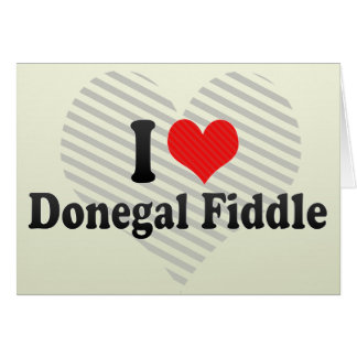 I Love Donegal Fiddle Greeting Card