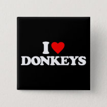 I LOVE DONKEYS BUTTON
