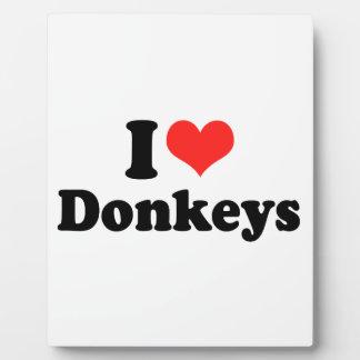 I LOVE DONKEYS.png Display Plaque