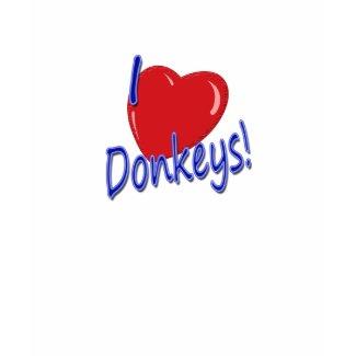 I Love Donkeys shirt
