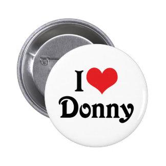 I Love Donny Pinback Button