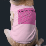 """I Love Donuts Shirt<br><div class=""""desc"""">I haven&#39;t met a dog yet that didn&#39;t like donuts.</div>"""
