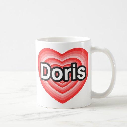 I love Doris. I love you Doris. Heart Coffee Mugs