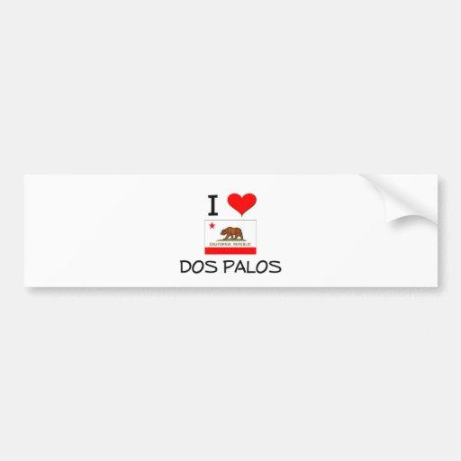 I Love DOS PALOS California Car Bumper Sticker
