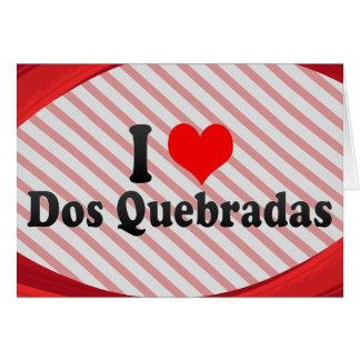 I Love Dos Quebradas, Colombia Greeting Card