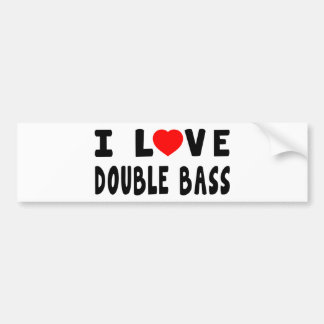 I Love Double bass Bumper Stickers