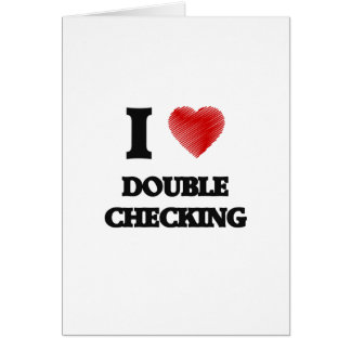 I love Double Checking Card