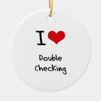 I Love Double Checking Double-Sided Ceramic Round Christmas Ornament
