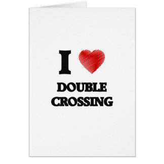 I love Double Crossing Card