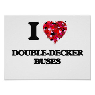 I love Double-Decker Buses Poster