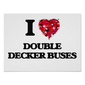 I love Double Decker Buses Poster