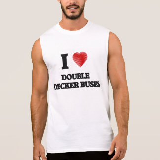 I love Double Decker Buses Sleeveless Shirt
