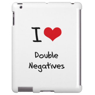 I Love Double Negatives