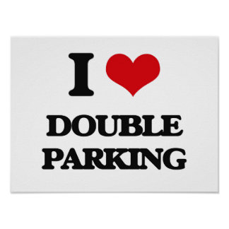 I love Double Parking Print
