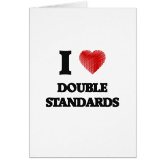 I love Double Standards Card