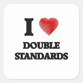 I love Double Standards Square Sticker