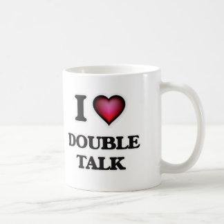 I love Double Talk Coffee Mug
