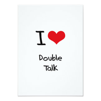 I Love Double Talk 5x7 Paper Invitation Card
