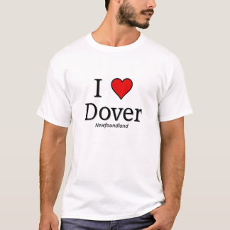 I love Dover T-Shirt